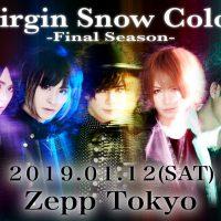 彩冷える「Virgin Snow Color-Final Season- 」2019.1.12@EX Zepp Tokyo